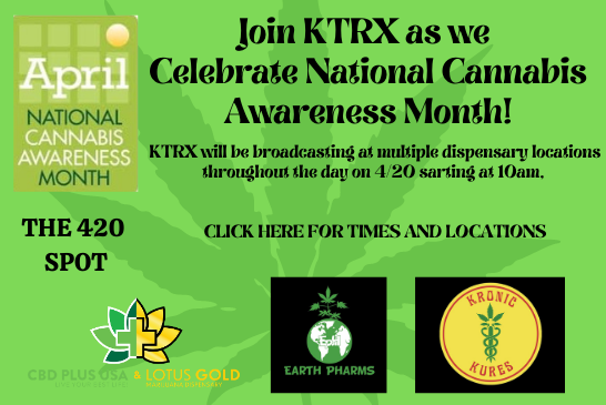KTRX Celebrates National Cannabis Awareness Month