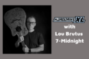 HarddriveXL with Lou Brutus 7-Midnight